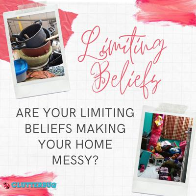 Cover art for Are your limiting beliefs making your home MESSY?