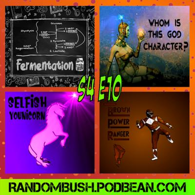 Cover art for 4.10 - Fermentation, Whom is this God Character, the Brown Power Ranger, and the Selfish Younicorn
