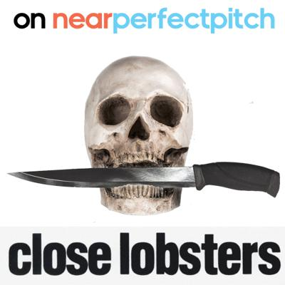Cover art for Near Perfect Pitch - Episode 140 (February 18th. 2020) 'Close Lobsters'