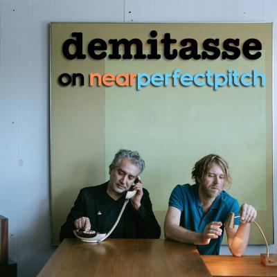 Cover art for Near Perfect Pitch - Episode 141 (February 27th. 2020) 'Demitasse'