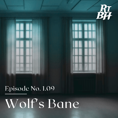 Cover art for Episode 13 - S1E9 Wolf's Bane