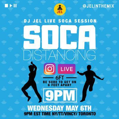 Cover art for LIVE SESSION: SOCA DISTANCING MAY 6 (Hosted by DJ JEL)