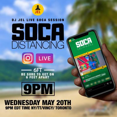 Cover art for LIVE SESSION: SOCA DISTANCING MAY 20 (Hosted by DJ JEL)