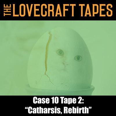Cover art for Case 10 Tape 2: Catharsis, Rebirth