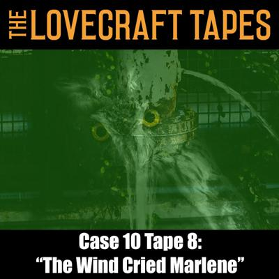 Cover art for Case 10 Tape 8: The Wind Cried Marlene