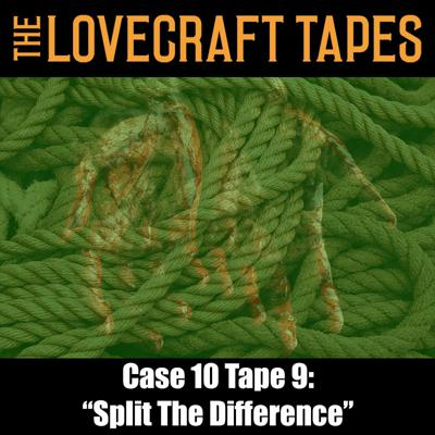 Cover art for Case 10 Tape 9: Split The Difference