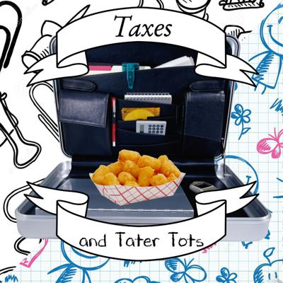 Taxes and Tater Tots