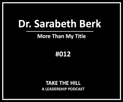 Take The Hill - A Leadership Podcast