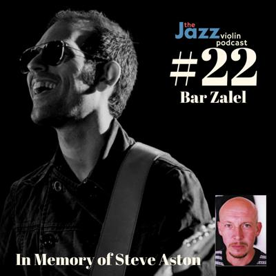 Cover art for Episode 22-In memory of Steve Aston with Bar Zalel (extra October episode)