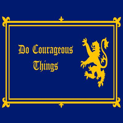 Cover art for Do Courageous Things
