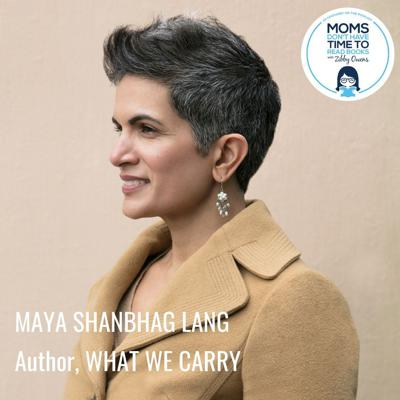 Cover art for Maya Shanbhag Lang, WHAT WE CARRY