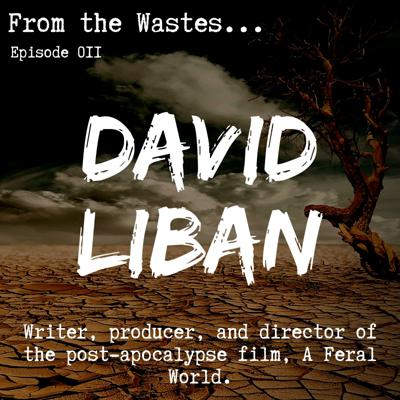 Cover art for David Liban - Writer, Producer, and Director of A Feral World
