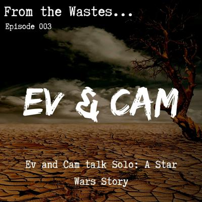 Cover art for Ev & Cam talk Solo: A Star Wars Story