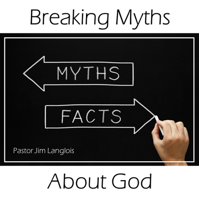 Cover art for Breaking Myths About God - part 6 of 6
