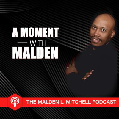 Moments with Malden | Podcast