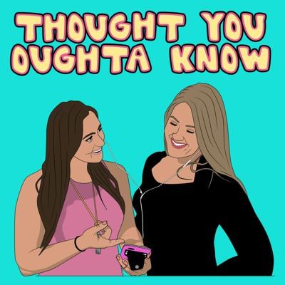 Thought You Oughta Know