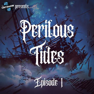 Cover art for The Critshow: Perilous Tides (Ep 1)
