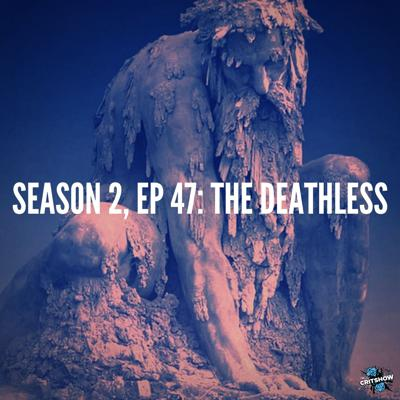 Cover art for The Deathless (S2, E47)