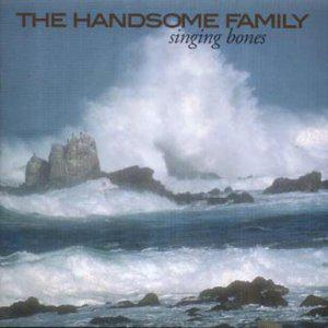 Cover art for 047: The Handsome Family - Singing Bones (2003)