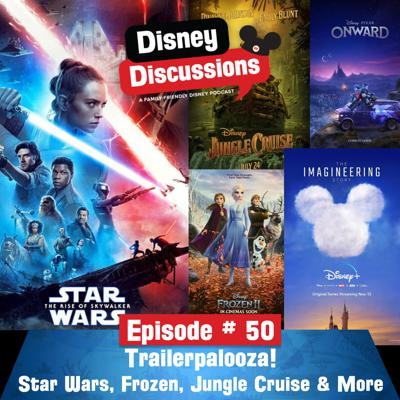 Cover art for Trailerpalooza: We watch the trailer for Star Wars Episode IX, Onward, Frozen 2, Jungle Cruise and talk NYCC 2019 - Episode 50