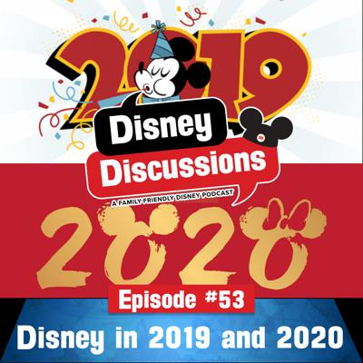Cover art for A look back at Disney in 2019 and forward to 2020 - Episode 53