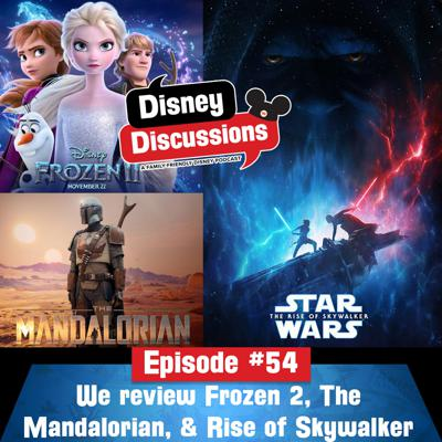 Cover art for We review Frozen 2, The Mandalorian, and Star Wars Episode 9 The Rise of Skywalker - Episode 54