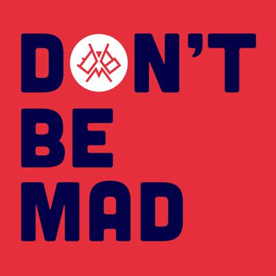 Don't Be Mad