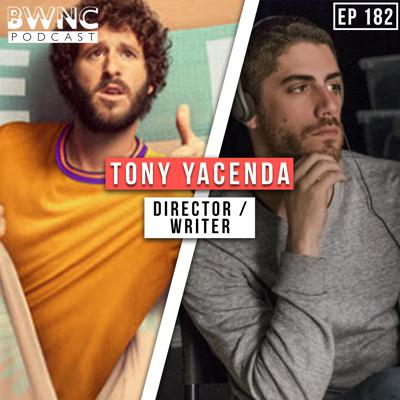Cover art for Tony Yacenda on directing the hit show Dave, American Vandal & Freaky Friday for Lil Dicky   Ep.182