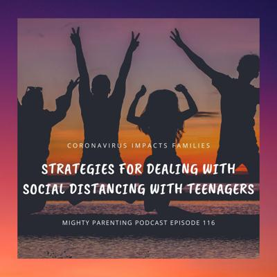 Cover art for Strategies For Dealing With Social Distancing With Teenagers | Sandy Fowler | Episode 116