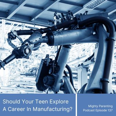 Cover art for Should Your Teenager Explore A Career In Manufacturing? | Terry M Iverson | Episode 137