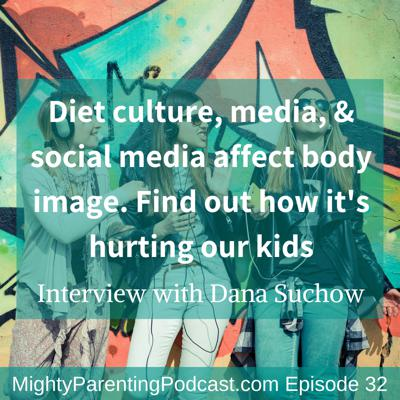 Cover art for Society and Body Image and It's Impact On Our Kids | Dana Suchow | Episode 32