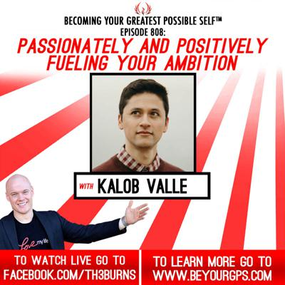 Cover art for Passionately & Positively Fueling Your Ambition With Kalob Valle