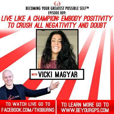Cover art for Live Like A Champion & Embody Positivity To Crush Negativity & Doubt With Vicki Magyar