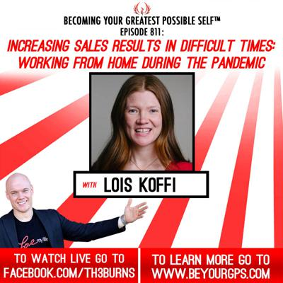 Cover art for Increasing Sales Results In Difficult Times: Working From Home During The Pandemic With Lois Koffi