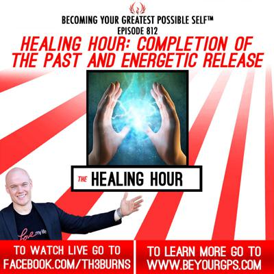 Cover art for Healing Hour: Completion Of The Past & Energetic Release