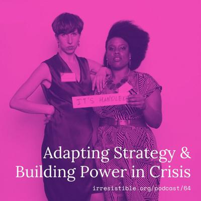 Cover art for Adapting Strategy & Building Power in Crisis -- Ejeris Dixon & Dove Kent