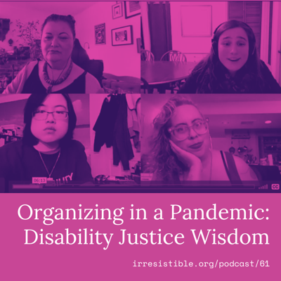 Cover art for Organizing in a Pandemic: Disability Justice Wisdom