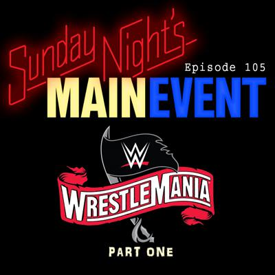 Cover art for SNME 105: Wrestlemania 36 - Part 1