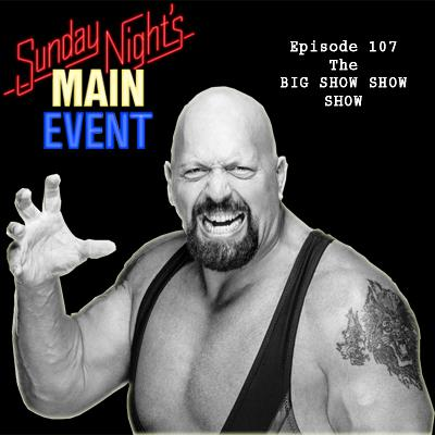 Cover art for SNME 107 - The Big Show Show Show