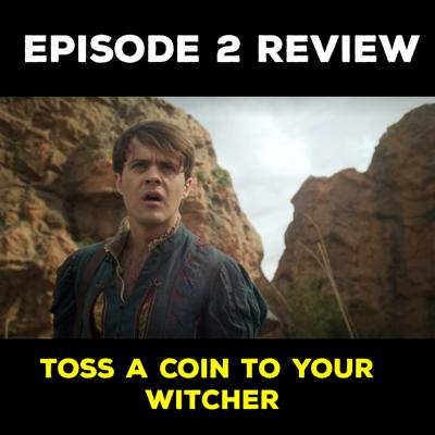 Cover art for EP 2 REVIEW - TOSS A COIN TO YOUR WITCHER