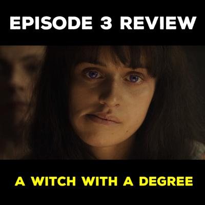 Cover art for EP 3 REVIEW - A WITCH WITH A DEGREE