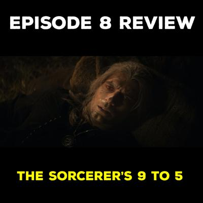 Cover art for EP 8 REVIEW - A SORCERER'S 9 TO 5