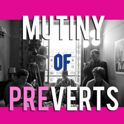 Mutiny of Preverts: A Film Podcast