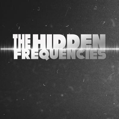Cover art for The Hidden Frequencies Season 1, Episode 10: Hell on Earth