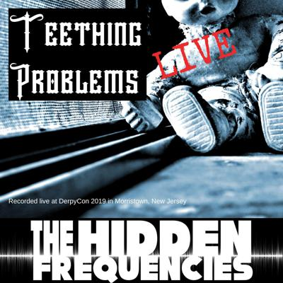 Cover art for The Hidden Frequencies Season 2, Episode 01: Teething Problems