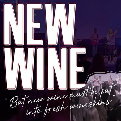 Cover art for 'New Wine Part 2' with Pastors Don and Julia McDonell - 21st February 2021