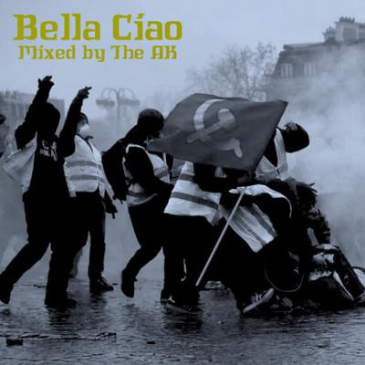 Cover art for Bella Ciao [Mixed by The AK]