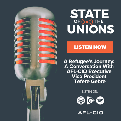 Cover art for A Refugee's Journey: A Conversation With AFL-CIO Executive Vice President Tefere Gebre