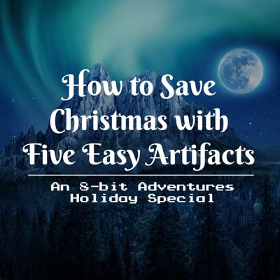 Cover art for How to Save Christmas with Five Easy Artifacts
