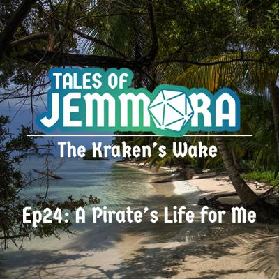 Cover art for The Kraken's Wake, Ep24 - A Pirate's Life for Me